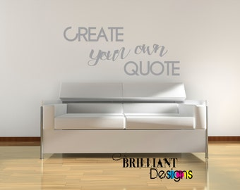 Custom Wall Quote, Custom Wall Decal, Vinyl Decal, Wall Art,Create Your