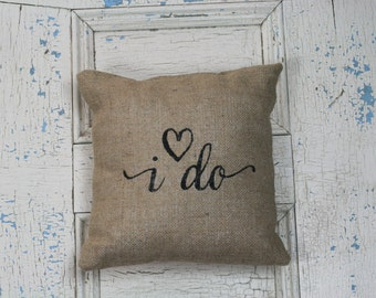 I do, Burlap Pillow, Rustic Decor, Decorative Pillow, Includes Insert