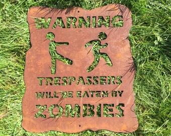 Trespassers Will Be Eaten By ZOMBIES Sign / Patina, Mild Steel Metal Garden / Yard / Pond Art, Orniments