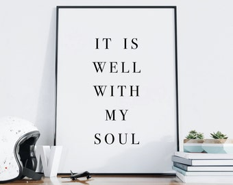 It Is Well With My Soul Print — Typography Quote Print Minimalistic Black And White Print Printable Wall Art Digital Poster Print Quote