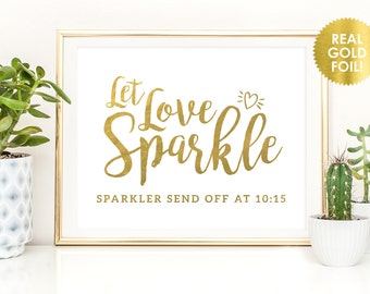 Let Love Sparkle Signs / Gold Foil Sparkler Wedding Sign / Custom Sparkler Send off Foil Signs / Custom Times In Real Foil / Peony Theme