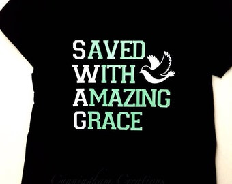 Saved With Amazing Grace Swag Tshirt