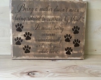 Being a mother custom wood sign, gift for pet lover, dog sign, gift for dog lover, fur baby, dog mom, unconditional love wall art, wall sign