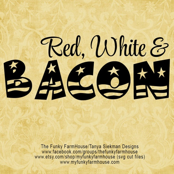"SVG & PNG - ""Red, White and Bacon"""