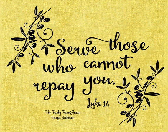SVG & PNG - Serve those who cannot repay you.  Luke 14