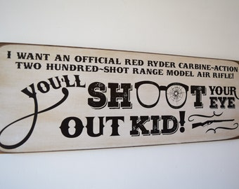 You'll Shoot Your Eye Out Kid Christmas Story Sign - A Christmas Story - Movie Sign