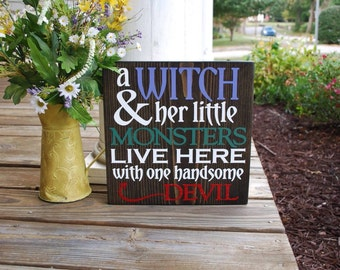 A Witch and her little monsters wood sign.  Halloween decor, Halloween sign, Halloweem, witch sign, witch, devil, devil sign,halloween witch