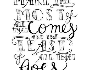 Make the Most of All that Comes. Print of Original Artwork.