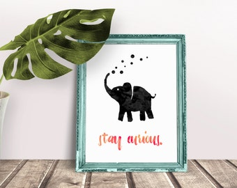 Stay Curious Elephant Nursery Print