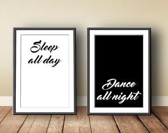 Sleep all day / Dance all night, digital download, instant download, printable art, typographic print, scandinavian art, bedroom decor