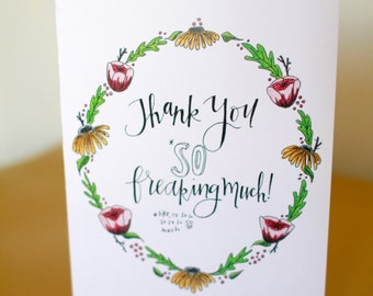 Thank You So Freaking Much greeting card
