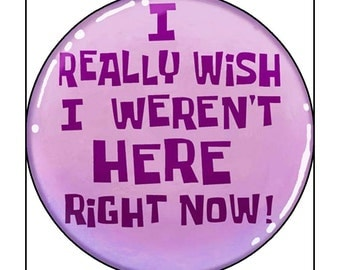"""3 Inch Spongebob """"I Really Wish I Weren't Here Right Now"""" Pinback Button/Badge"""