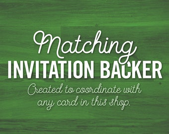 Invitation Backer - Printable - Digital - Coordinating Item