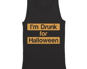 Im Drunk For Halloween Tank Top - Halloween Shirt - Funny Halloween Party Tank Top - Drinking Tank Top - Bro Tank Tops - Drunk Tanks - Best