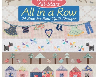 Moda All-Stars All in a Row: 24 Row-by-Row Quilt Designs by Lissa Alexander