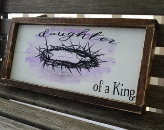 Daughter of a King-Watercolor inspired Rustic Wood Sign