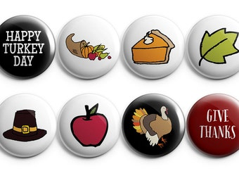 8 Thanksgiving  buttons or magnets, party favors, scrapbooking, project life, turkey day, pie button, thanksgiving flair