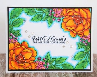 "Handmade Handstamped Colorful ""With Thanks For All That You've Done"" Copic Floral Greeting Card  Mother Mom Mother's Day Thanks Thank You"