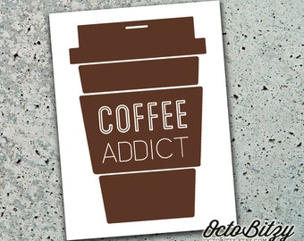 Coffee Addict Vinyl Decal Sticker