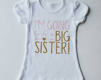 Big Sister | Big Sister Shirt | Baby Announcement Shirt | Big Sis | Big Sister Outfit | Pregnancy Announcement | I'm Going to be a Sister