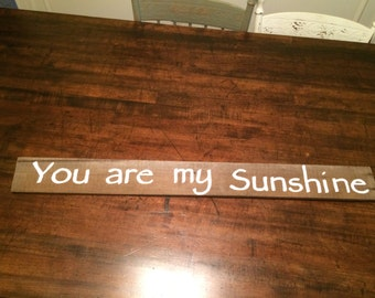 Distressed You are my Sunshine Sign