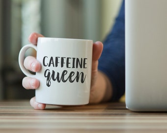 Caffeine Queen Coffee Mug - Ceramic Coffee Cup - Quote Mug - Cocoa Mug - Funny Mug - Tea Mug - Coffee Lover Gift Idea - 11 Ounces