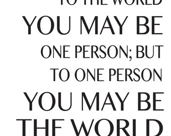 Dr. Seuss - To the world you may be one person; but to one person you may be the world, Dr Seuss poster, dr seuss doctor quote