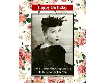Happy Birthday Boring Old You. Snarky Birthday Card, Funny Birthday Card