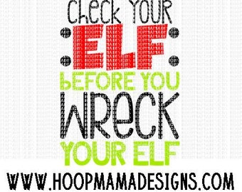 Check Your Elf Before You Wreck Your Elf SVG DXF eps and png Files for Cutting Machines Cameo or Cricut