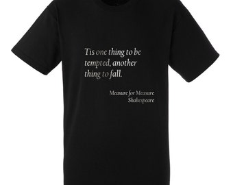 """Mens Shakespeare Quote T-Shirt """"Tis one thing to be tempted, another thing to fall"""" from Measure for Measure - Silver Metallic Print"""