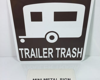 """Trailer Trash Mini Metal Funny Rude Home Street Sign 6""""x6"""" or 12""""x12"""" NEW (2 sizes available)"""