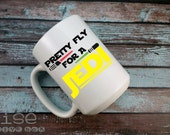 Pretty Fly For A Jedi / Choice of Mug or Travel Mug / Star Wars Inspired / Great Gift / Customizable