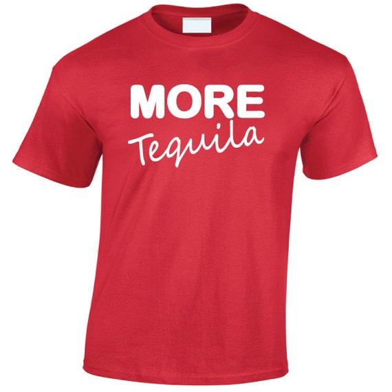 MORE Tequila. Drinking Spring Break Stag Hen Batchelor Party Fun Unisex Tee for Men & Women. Present or Gift