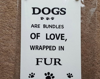 Dog Owner Lover Plaque Sign - Dogs Are bundles Of Love, Wrapped In Fur - wooden sign plaque Dog gift