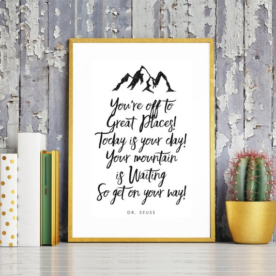 Dr Seuss Mountain Quote. Inspirational Quote. Mentor Gift