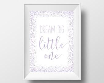 Dream Big Little One Print, Purple Decor, Nursery Printable, Lavender Print, Purple Nursery, Nursery Quote, Printable Art, Kids Room Decor