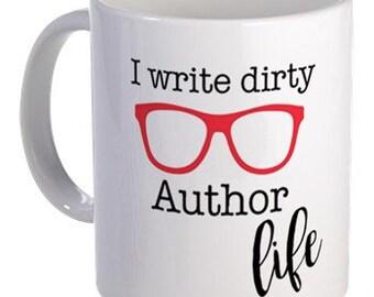 Write Dirty Author Life Mug