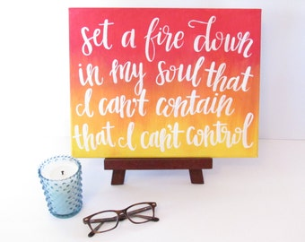 Set a Fire Down in My Soul | Hand Painted Canvas