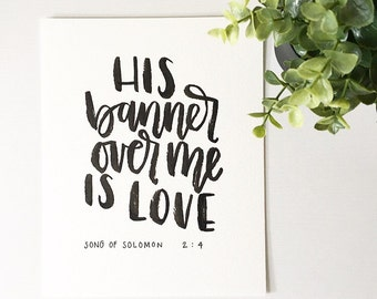 His Banner Over Me Is Love Print // 8x10 // Handlettered // Bible Verse