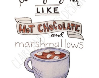 We Go Together Like Hot Chocolate and Marshmallows - digital download print or post