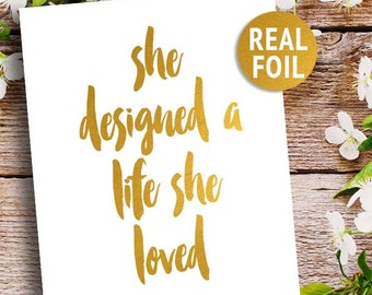 "Real Foil Print ""She Designed A Life She Loved"" Inspirational Wall Art, Foil Quote Print, Gift for Her, Rose Gold Art Print, Gold Home Decor"