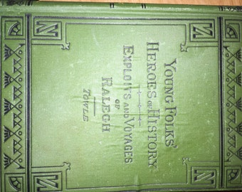 RALEGH; His Exploits and Voyages 1882 BOOK
