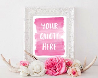 Custom Quote Print - Personalized Quote Print - Pink Watercolor Print - Custom Print Quote - Custom Gallery Wall Print Home Decor - Gifts