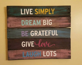 Live Simply/Dream Big/Be Grateful/Give Love/Laugh Lots - Handpainted Wall Hanging