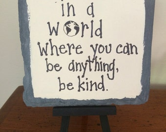 Slate - In a World Where You Can Be Anything Be Kind