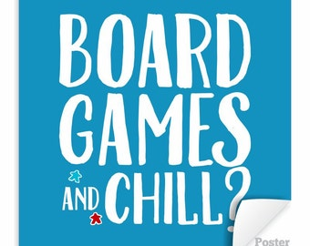 Board Games and Chill? Poster | tabletop and hobby gaming decor with 2 meeple | board gamer art for board game geeks | geeky nerd art print
