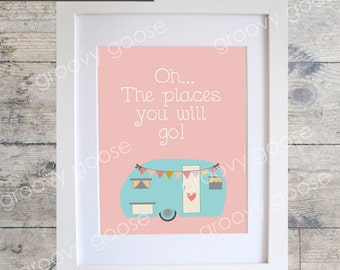 Oh The Places You Will Go Wall Art Print / Kids Room Decor/ Kids Wall Art / Nursery Wall Art / Caravan Print