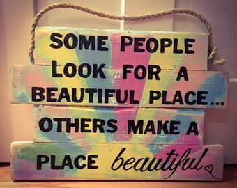 Some 'people look for a beautifuk place' Sign