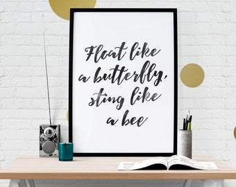 Float like a butterfly, sting like a bee - Mohammad Ali Quote, Typography Handwritten Print Poster - Digital PDF Download - Printable to A3