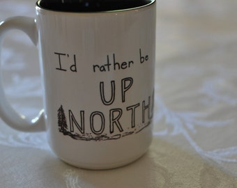I'd Rather Be Up North Mug, Wisconsin, lake, forest, nature